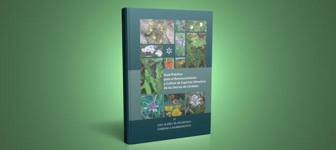 Guía Práctica para el Reconocimiento y Cultivo de Especies Silvestres de las sierras de Córdoba